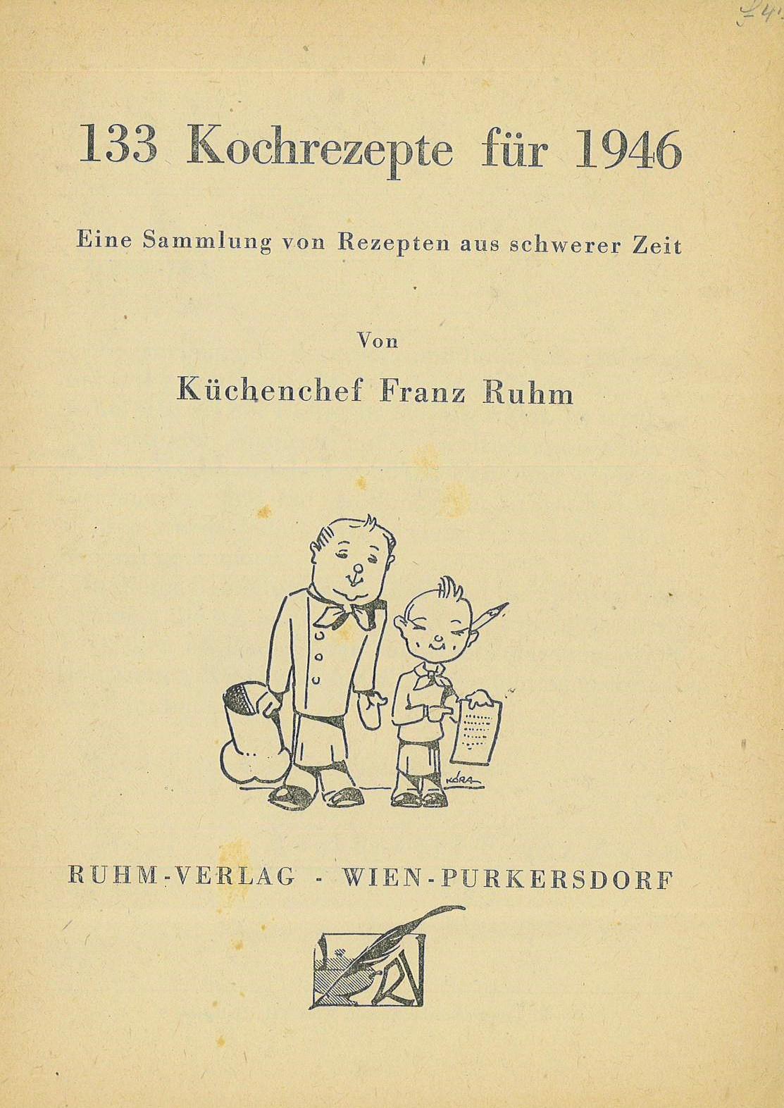 """Die Abbildung ist das Buchcover von """"133 Kochrezepte für 1946"""", das neben den bibliographischen Angaben eine Zeichnung mit zwei als Köche stilisierten Personen zeigt."""